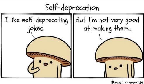 self deprecation is an asset here